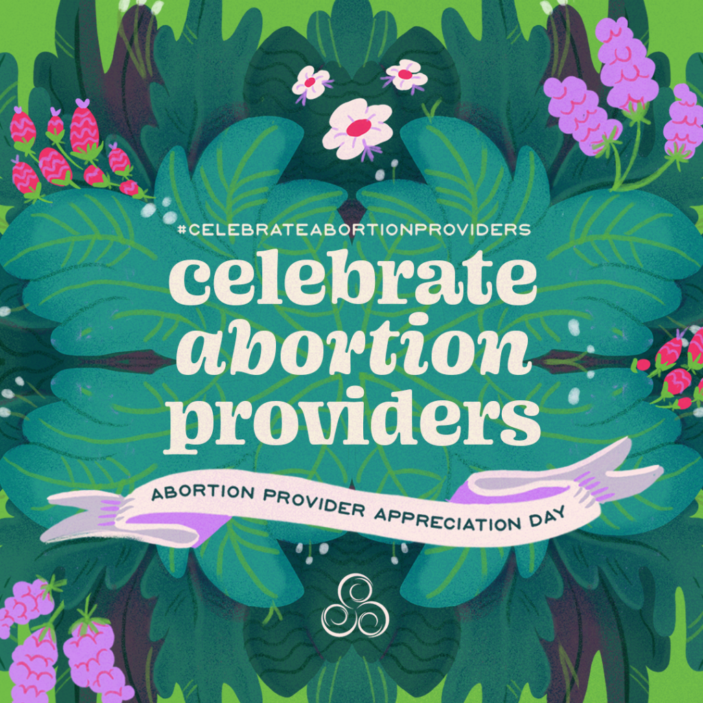 March 10th is National Abortion Provider Appreciation Day.